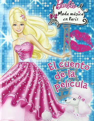 Barbie moda magica en París - cuento (Barbie Cuento (saldaña))