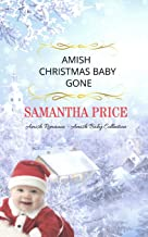 Amish Christmas Baby Gone (Amish Baby Collection Book)