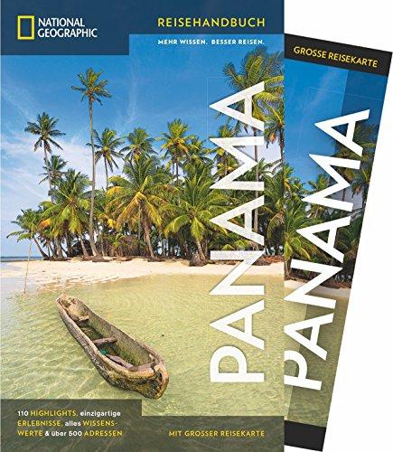 NATIONAL GEOGRAPHIC Reisehandbuch Panama: Der ultimative Reiseführer mit über 500 Adressen und praktischer Faltkarte zum Herausnehmen für alle Traveler.