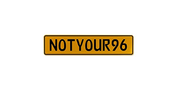 Vintage Parts 560534 NOTYOUR96 Yellow Stamped Aluminum European Plate