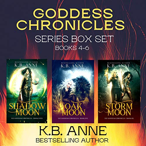 The Goddess Chronicles Books 4-6: Urban Fantasy (The Goddess Chronicles Boxsets Book 2)