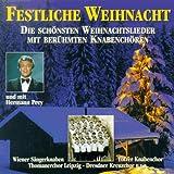 Festliche Weihnacht - Die schönsten Weihnachtslieder mit berühmten Knabenchören und mit Hermann Prey
