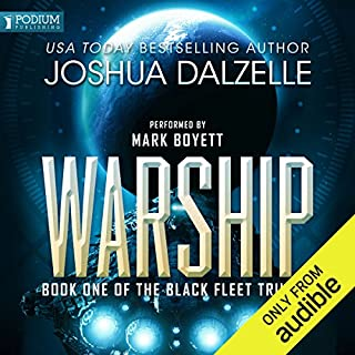 Warship     Black Fleet Trilogy, Book 1              By:                                                                                                                                 Joshua Dalzelle                               Narrated by:                                                                                                                                 Mark Boyett                      Length: 8 hrs and 20 mins     180 ratings     Overall 4.6