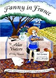 Fanny in France: Travel Adventures of a Chef's Daughter, with Recipes (English Edition)