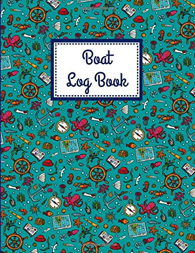 Boat Log Book: Boat journal for kids⎪Boating excursion notebook record⎪Spending ledger⎪Maintenance Record⎪Boat information log book⎪8,5 x 11 pouces⎪Glossy cover