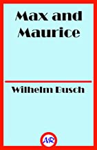 Max and Maurice (Illustrated): A Juvenile History in Seven Tricks
