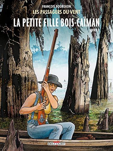 Les Passagers du vent T07: La Petite Fille Bois-Caïman, livre II