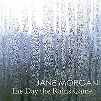 The Day the Rains Came