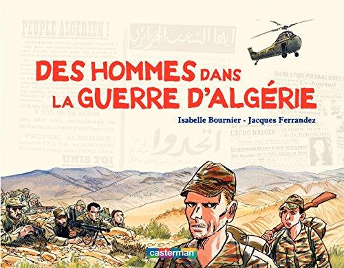 Carnets de voyage - Des hommes dans la guerre d'Algérie
