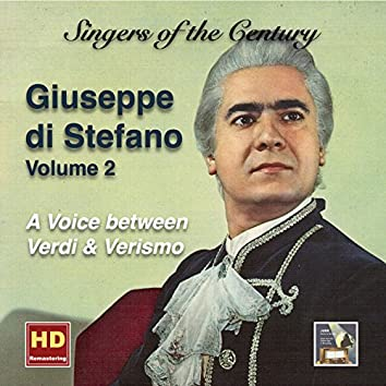 Singers of the Century: Giuseppe di Stefano, Vol. 2 – A Voice Between Verdi & Verismo (Remastered 2016)