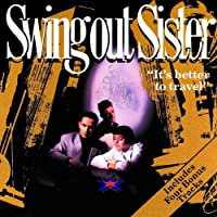 It's Better To Travel by Swing Out Sister (1990-10-25)