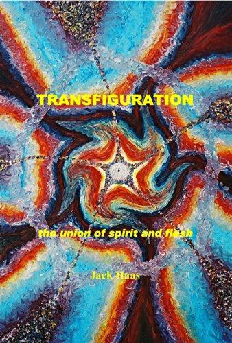 Transfiguration: The Union of Spirit and Flesh, Ebook (English Edition)