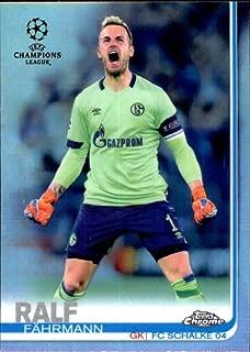 2018-19 2019 Topps Chrome UEFA Champions League Refractor #43 Ralf Fahrmann FC Schalke 04 Soccer Trading Card