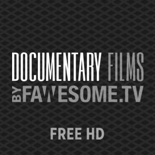 Documentary Films by Fawesome.tv
