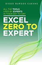 Excel zero to expert: All the tools used by experts in their day-to-day (The Excel series Book 3) (English Edition)