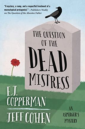 The Question of the Dead Mistress (An Asperger's Mystery Book 5)