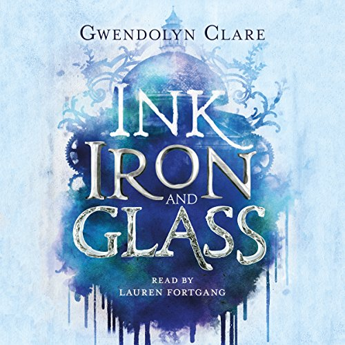 Ink, Iron, and Glass audiobook cover art