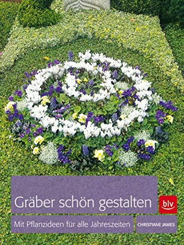 Gräber schön gestalten: Mit Pflanzideen für alle Jahreszeiten