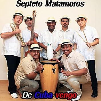 De Cuba Vengo