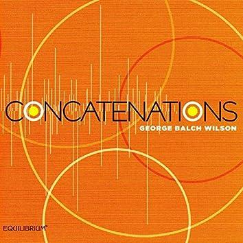 Concatenations: Music of George Balch Wilson