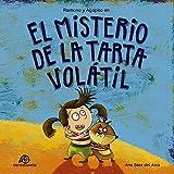 El misterio de la tarta volátil: Ramona y Agapito [Cuento infantil / Aventuras / Misterio / Detectives] (Las aventuras de Ramona y Agapito nº 1)