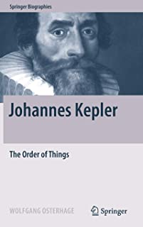 Johannes Kepler: The Order of Things