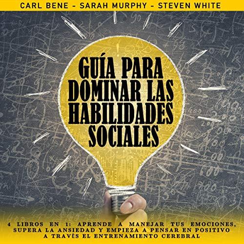 Guía para Dominar las Habilidades Sociales: 4 Libros En 1 [Guide to Mastering Social Skills: 4 Books in 1]  By  cover art