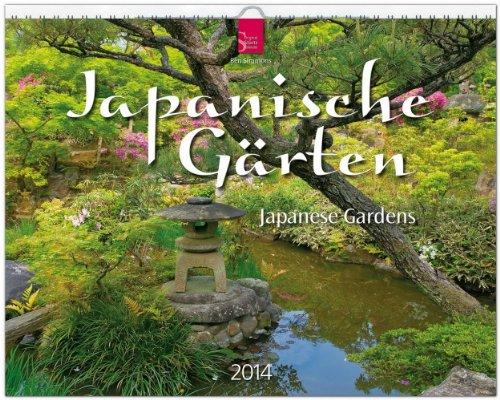 Japanische Gärten 2014 - Japanese Gardens 2014: Original Stürtz-Kalender - Großformat-Kalender 60 x 48 cm [Spiralbindung]