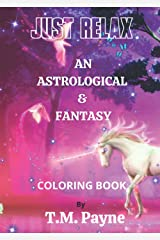 Just Relax: An Astrological & Fantasy Adult Coloring Book Paperback