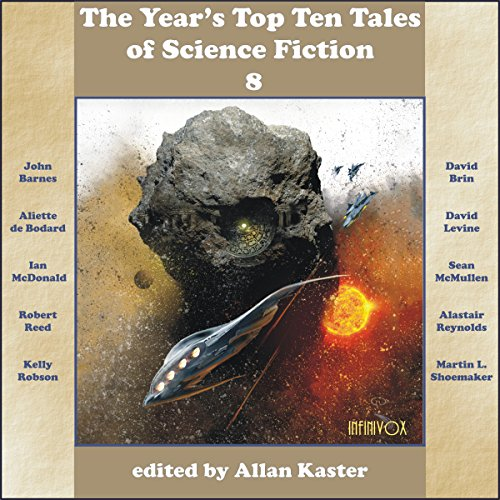 The Year's Top Ten Tales of Science Fiction 8                   By:                                                                                                                                 John Barnes,                                                                                        David Brin,                                                                                        Aliette de Bodard,                   and others                          Narrated by:                                                                                                                                 Tom Dheere,                                                                                        Nancy Linari                      Length: 9 hrs and 43 mins     1 rating     Overall 3.0