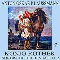 König Rother (Nordische Heldensagen 2) Hörbuch