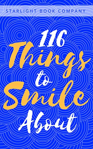 116 Things to Smile About: The Book of Happy Things to Make You Smile (English Edition)