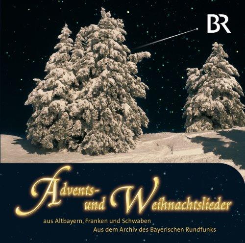 Advents-& Weihnachtslieder aus Altbayern,Franken