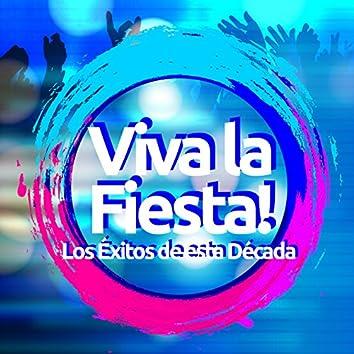 Los Éxitos de Esta Década. Viva la Fiesta!