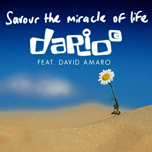 Savour the Miracle of Life by Dario G & David Amaro on