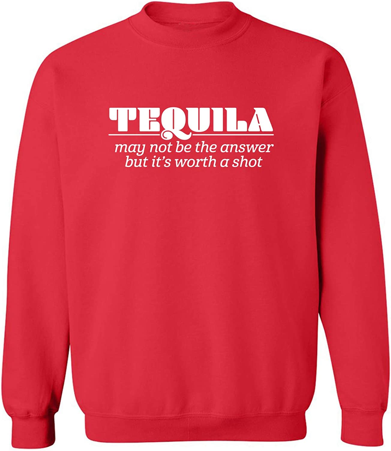 Tequila May Not Be The Answer Crewneck Sweatshirt
