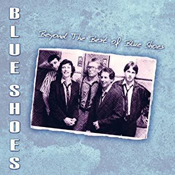 Beyond the Best of Blue Shoes