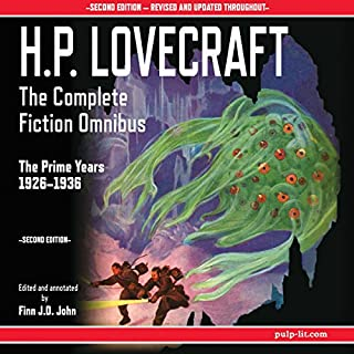 H.P. Lovecraft - The Complete Fiction Omnibus Collection - Second Edition: The Prime Years: 1926-1936                   Written by:                                                                                                                                 H.P. Lovecraft,                                                                                        Finn J.D. John                               Narrated by:                                                                                                                                 Finn J.D. John                      Length: 34 hrs and 58 mins     6 ratings     Overall 4.2