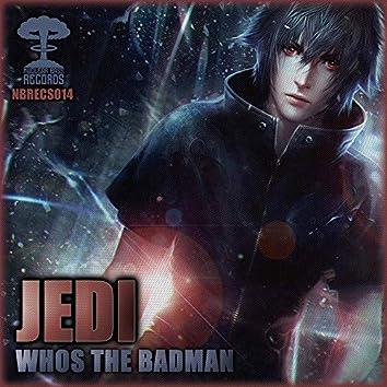 Whos The Badman