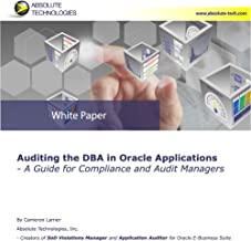 Auditing the DBA in Oracle Applications: A Guide for Compliance and Audit Managers