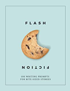 Flash Fiction: 100 Writing Prompts for Bite-Sized Stories
