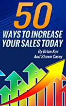 50 Ways To Increase Your Sales Today