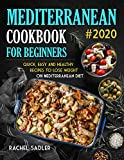 Mediterranean Cookbook For Beginners: Quick, Easy and Healthy Recipes To Lose Weight On...