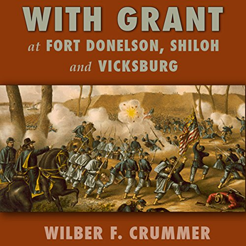 With Grant at Fort Donelson, Shiloh and Vicksburg audiobook cover art