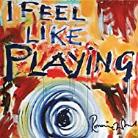 I Feel Like Playing by Ron Wood (2010-09-22)