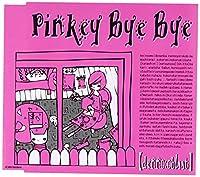 Pinky Bye Bye