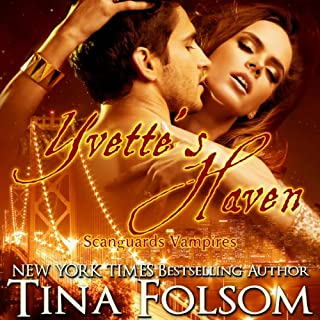 Yvette's Haven     Scanguards Vampires, Book 4              By:                                                                                                                                 Tina Folsom                               Narrated by:                                                                                                                                 Kevin Foley                      Length: 8 hrs and 36 mins     279 ratings     Overall 4.5