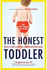 The Honest Toddler: The Definitive Guide To Successful Parenting, The Paperback