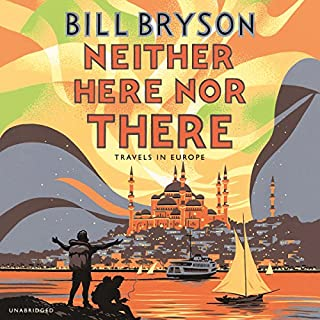 Neither Here Nor There                   By:                                                                                                                                 Bill Bryson                               Narrated by:                                                                                                                                 Bill Bryson                      Length: 5 hrs and 38 mins     17 ratings     Overall 4.1