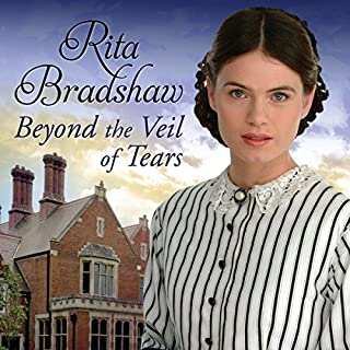Beyond the Veil of Tears                   By:                                                                                                                                 Rita Bradshaw                               Narrated by:                                                                                                                                 Janine Birkett                      Length: 12 hrs and 42 mins     37 ratings     Overall 4.7